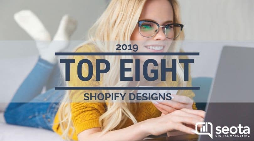 Top eight Shopify Designs - Seota Digital Marketing